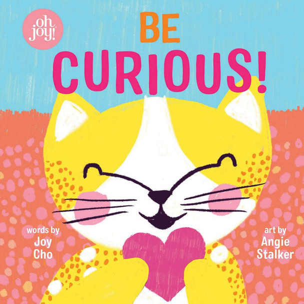 Be Curious (An Oh Joy! Story) Cover
