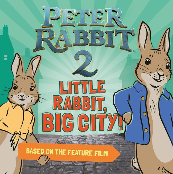Little Rabbit, Big City!: Peter Rabbit 2: The Runaway (Peter Rabbit) Cover