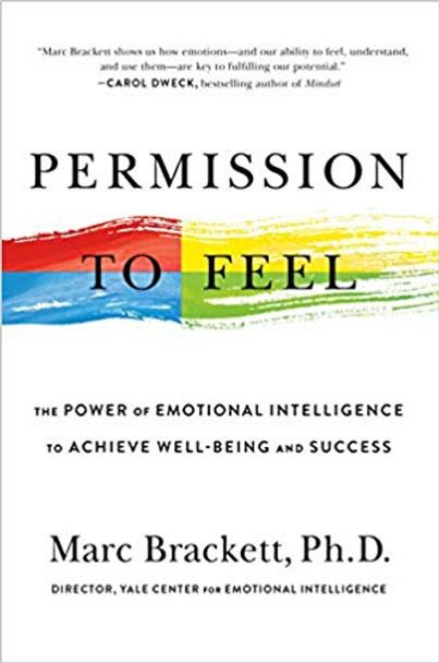 Permission to Feel: The Power of Emotional Intelligence to Achieve Well-Being and Success Cover