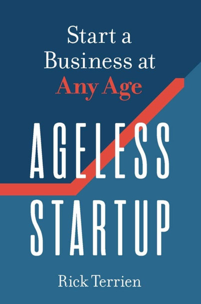 Ageless Startup: Start a Business at Any Age Cover