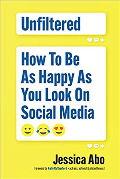 Unfiltered: How to Be as Happy as You Look on Social Media Cover
