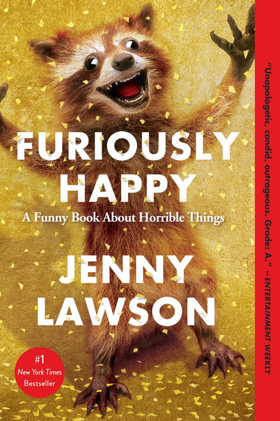 Furiously Happy: A Funny Book about Horrible Things Cover