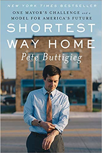 Shortest Way Home: One Mayor's Challenge and a Model for America's Future Cover