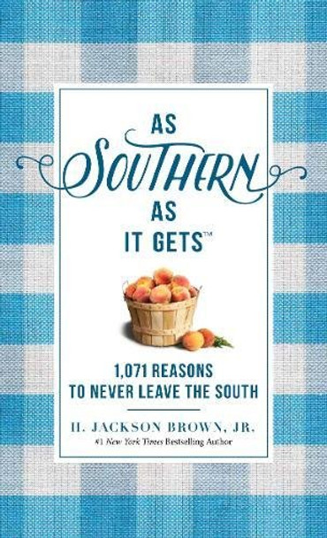 As Southern as It Gets: 1,071 Reasons to Never Leave the South Cover