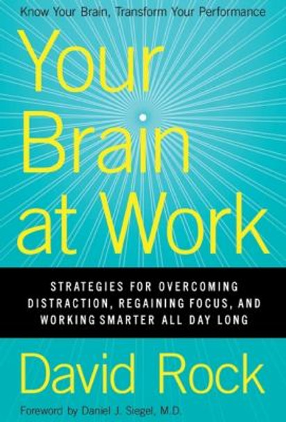 Your Brain at Work: Strategies for Overcoming Distraction, Regaining Focus, and Working Smarter All Day Long [Hardcover] Cover
