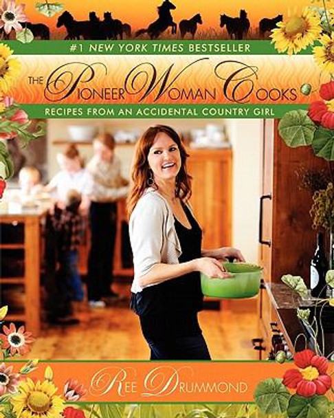 The Pioneer Woman Cooks: Recipes from an Accidental Country Girl [Hardcover] Cover
