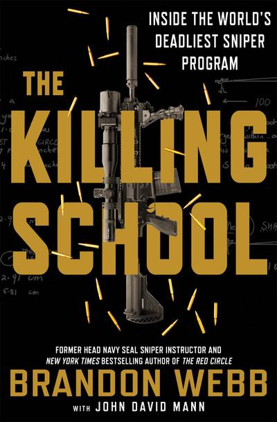 The Killing School: Inside the World's Deadliest Sniper Program [Hardcover] Cover