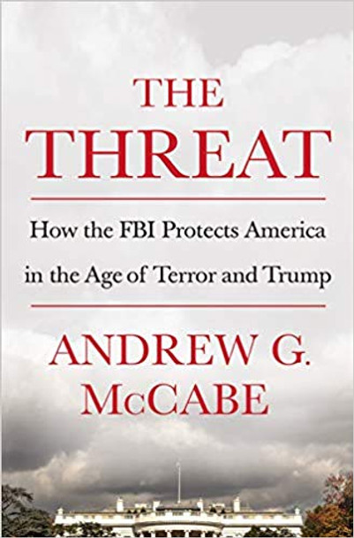 The Threat: How the FBI Protects America in the Age of Terror and Trump [Hardcover] Cover