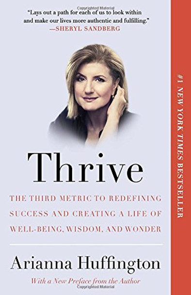 Thrive: The Third Metric to Redefining Success and Creating a Life of Well-Being, Wisdom, and Wonder [Paperback] Cover