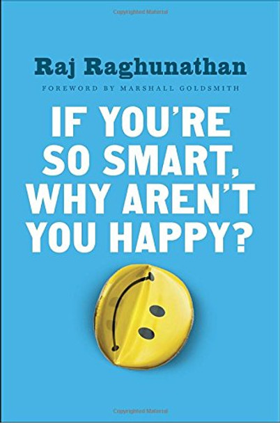 If You're So Smart, Why Aren't You Happy? [Paperback] Cover