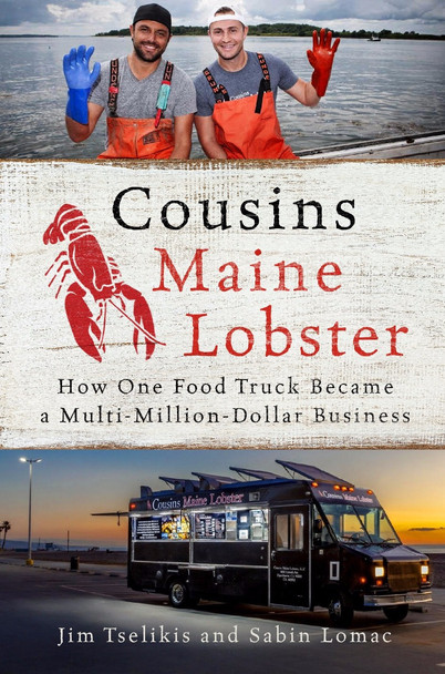 Cousins Maine Lobster: How One Food Truck Became a Multimillion-Dollar Business [Hardcover] Cover
