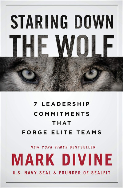 Staring Down the Wolf: 7 Leadership Commitments That Forge Elite Teams [Hardcover] Cover