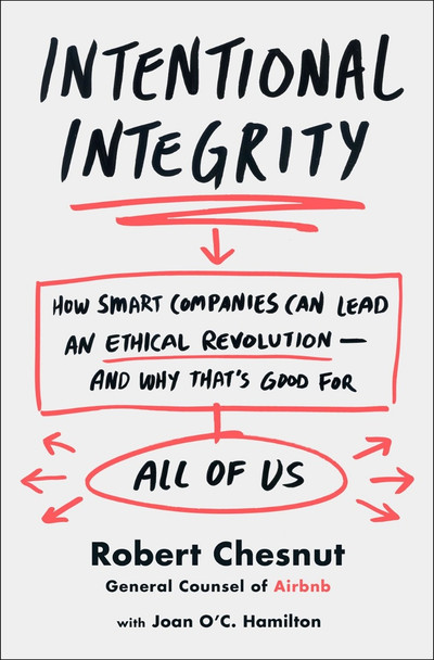 Intentional Integrity: How Smart Companies Can Lead an Ethical Revolution--And Why That's Good for All of Us [Hardcover] Cover