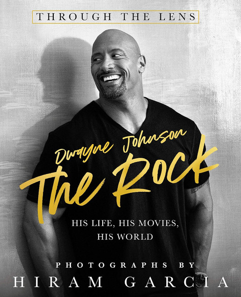 The Rock: Through the Lens: His Life, His Movies, His World [Hardcover] Cover