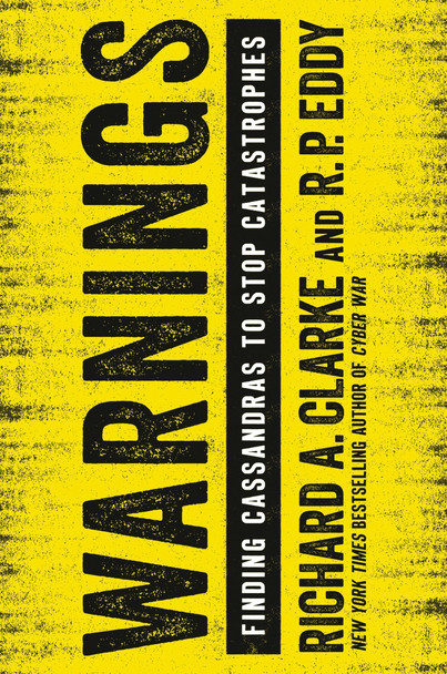 Warnings: Finding Cassandras to Stop Catastrophes [Paperback] Cover
