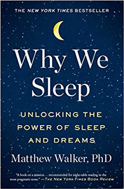 Why We Sleep: Unlocking the Power of Sleep and Dreams [Paperback] Cover