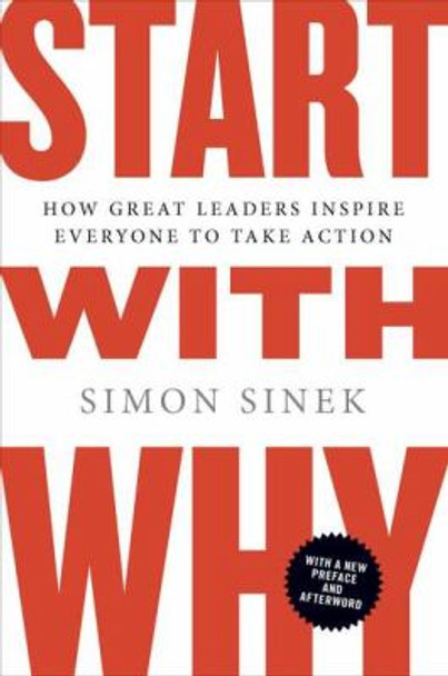 Start with Why: How Great Leaders Inspire Everyone to Take Action [Paperback] Cover