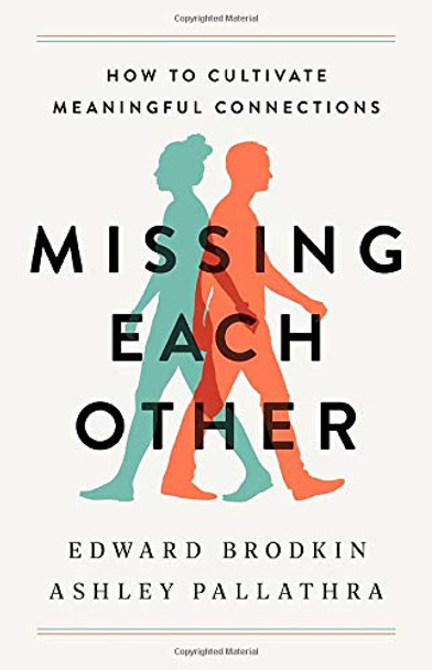 Missing Each Other: How to Cultivate Meaningful Connections - Cover