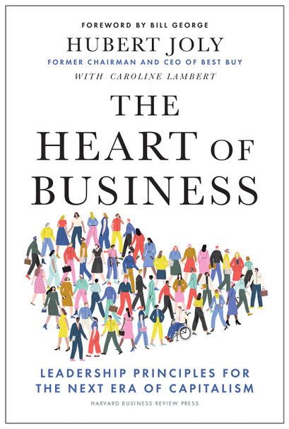 The Heart of Business: Leadership Principles for the Next Era of Capitalism - Cover