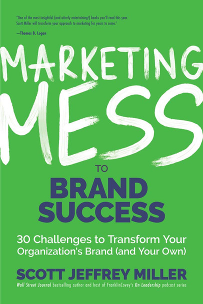Marketing Mess to Brand Success: 30 Challenges to Transform Your Organization's Brand - Cover