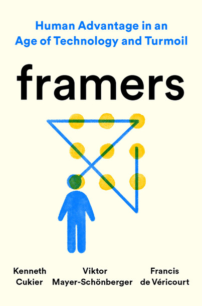Framers: Human Advantage in an Age of Technology and Turmoil - Cover