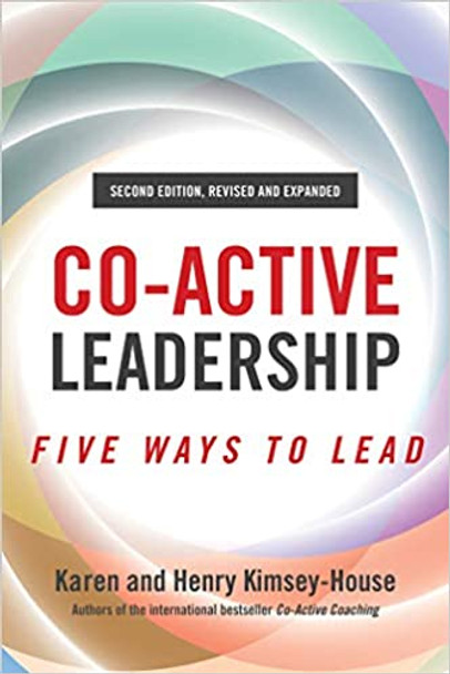 Co-Active Leadership, Second Edition: Five Ways to Lead - Cover