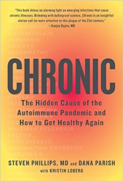 Chronic: The Hidden Cause of the Autoimmune Pandemic and How to Get Healthy Again
