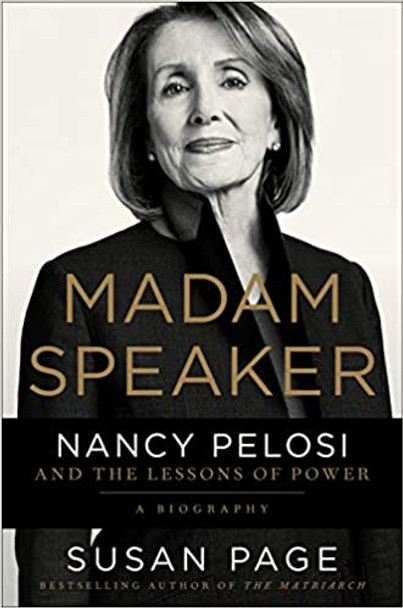 Madam Speaker: Nancy Pelosi and the Lessons of Power