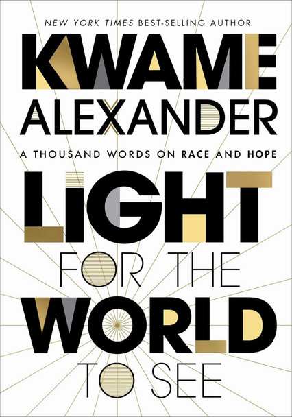 Light for the World to See: A Thousand Words on Race and Hope - Cover
