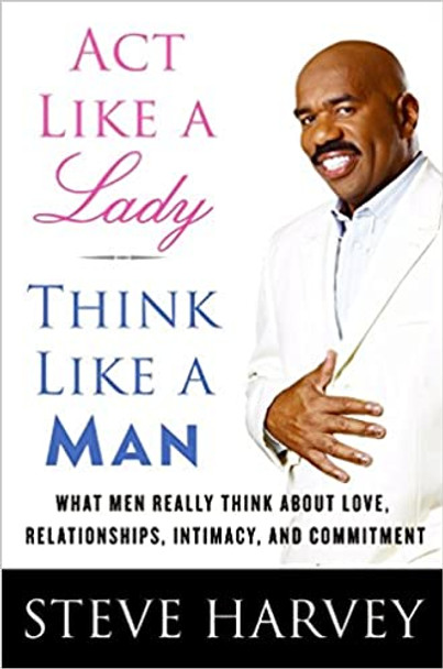 Act Like a Lady, Think Like a Man: What Men Really Think About Love, Relationships, Intimacy, and Commitment [Paperback, Large Print]
