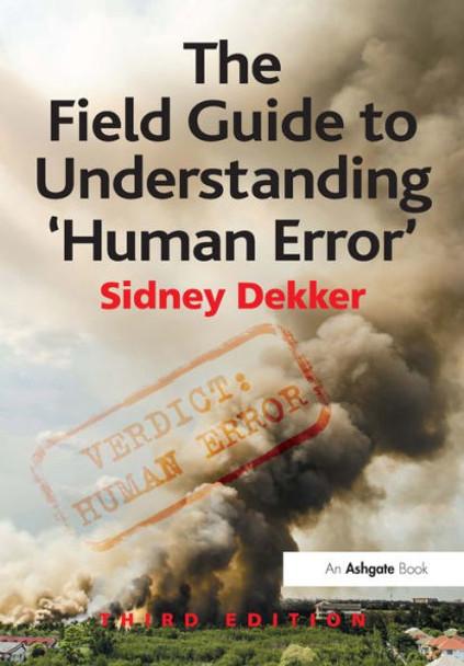 Field Guide to Understanding 'human Error'