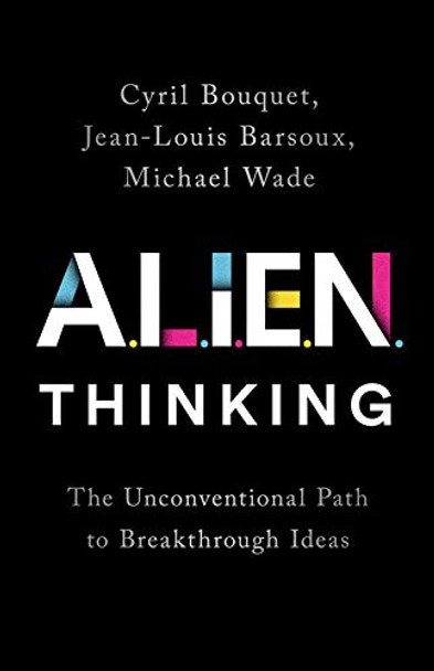 Alien Thinking: The Unconventional Path to Breakthrough Ideas - Cover