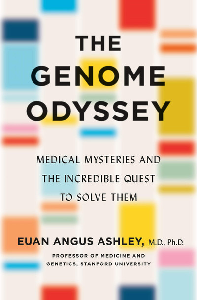 The Genome Odyssey: Medical Mysteries and the Incredible Quest to Solve Them - Cover