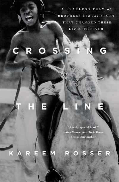 Crossing the Line : A Fearless Team of Brothers and the Sport That Changed Their Lives Forever by Kareem Rosser - Cover