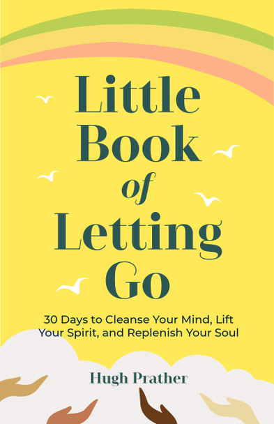 Little Book of Letting Go: 30 Days to Cleanse Your Mind, Lift Your Spirit, and Replenish Your Soul - Cover