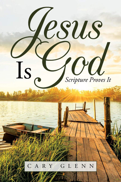 Jesus is God: Scripture Proves It - Cover