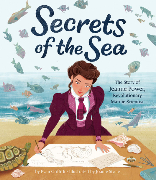 Secrets of the Sea: The Story of Jeanne Power, Revolutionary Marine Scientist - Cover