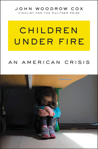 Children Under Fire: An American Crisis - Cover