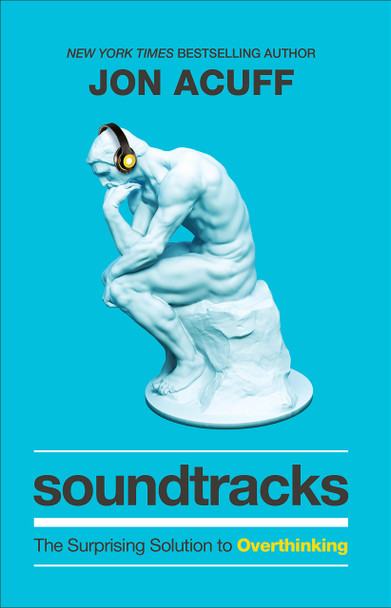 Soundtracks: The Surprising Solution to Overthinking - Cover