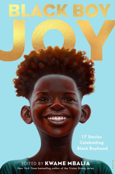 Black Boy Joy: 17 Stories Celebrating Black Boyhood - Cover