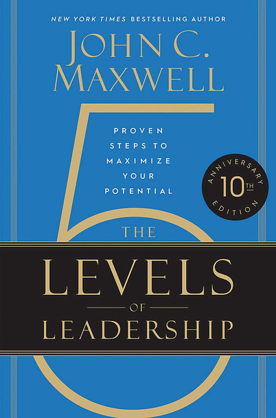 The 5 Levels of Leadership: Proven Steps to Maximize Your Potential - Cover
