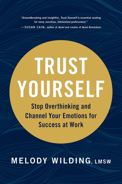 Trust Yourself: Stop Overthinking and Channel Your Emotions for Success at Work - Cover