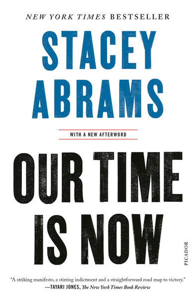 Our Time Is Now: Power, Purpose, and the Fight for a Fair America by Stacey Abrams - Cover