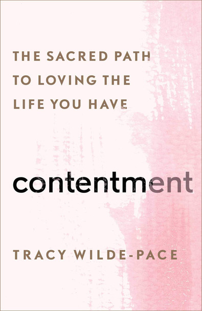 Contentment: The Sacred Path to Loving the Life You Have - Cover