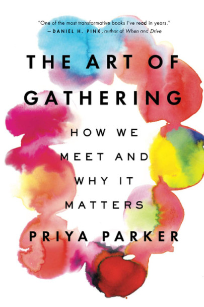 The Art of Gathering: How We Meet and Why It Matters - Cover