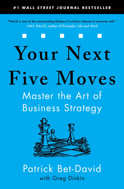 Your Next Five Moves: Master the Art of Business Strategy - Cover