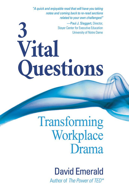 3 Vital Questions: Transforming Workplace Drama - Cover