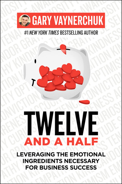 Twelve and a Half: Leveraging the Emotional Ingredients Necessary for Business Success - Cover