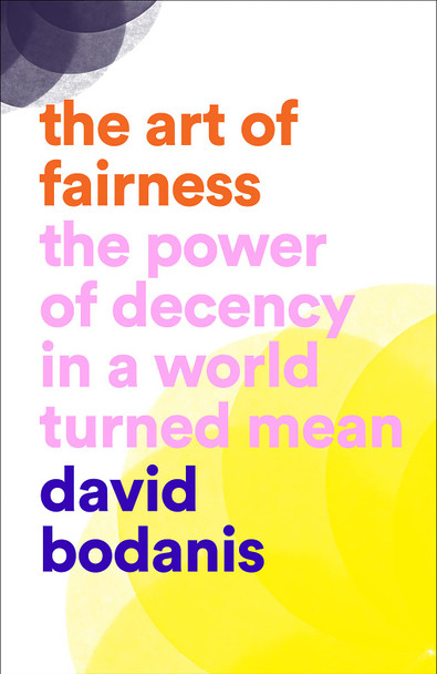The Art of Fairness: The Power of Decency in a World Turned Mean - Cover