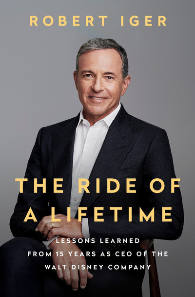 The Ride of a Lifetime: Lessons Learned from 15 Years as CEO of the Walt Disney Company Cover